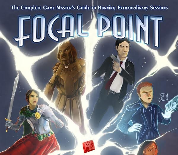 Cover for Focal Point: A Complete Game Master's Guide to Running Extraordinary Sessions