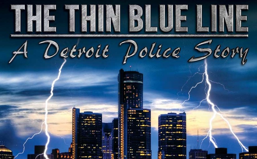 Cover for The Thin Blue Line: A Detroit Police Story