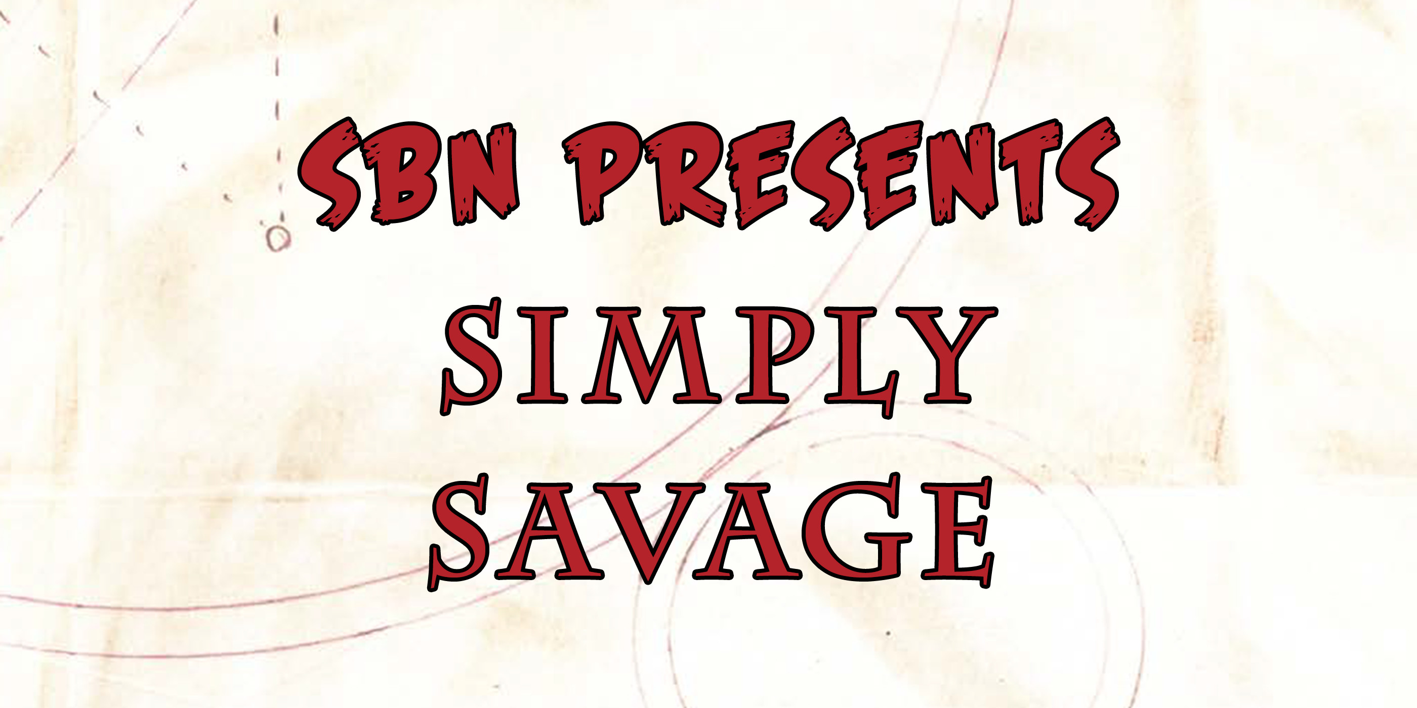 SBN Presents Simply Savage